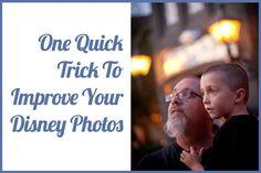 One Quick Trick To Improve Your Disney Photos   Capturing Magic
