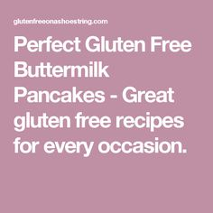 Perfect Gluten Free Buttermilk Pancakes - Great gluten free recipes for every occasion.