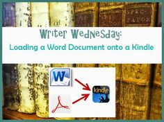 Therese Kay's Musings: Writer Wednesday: Loading a Word Document onto a K...