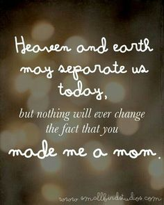 This touched my heart! People may not think that I am a Mom, but I am. Just because I have had a miscarriage, doesn't mean by child wasn't there and alive. Oh how I miss my baby so much! My Baby Girl, Our Baby, My Beautiful Daughter, To My Daughter, Daughters, Baby Engel, Positiv Quotes, Pregnancy And Infant Loss, Early Pregnancy
