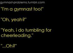 have you ever heard only the strong survive in gymnastics, the rest is for cheerleaders? well this proves it