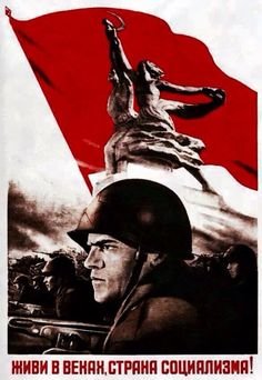 """Russia WW2 """"Live for centuries, the country of socialism"""""""