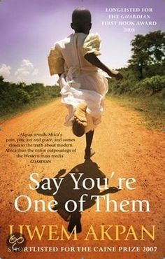 Uwem Akpan - Say You're One of Them ISBN 9780349120645