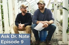 Ask Dr. Nate Episode 9: Growing Indoors - lighting, humidity, and more!
