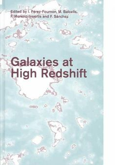 Galaxies at High Redshift: XI Canary Islands Winter School of Astrophysics, Santa Cruz De Tenerife, Tenerife, Spa...