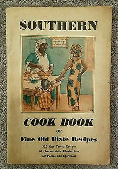 Southern Cookbook or Fine Old Dixie Recipes , Black Americana 1935 Price Reduced