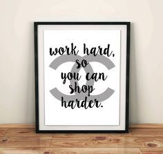 Work hard, so you can shop harder is the perfect office desk decor.  It is inspired by Chanel and it is beautiful addition to your desk accessories or to your home.  It is also the ultimate daily reminder that after the hard work it comes the hard shopping, right? :)  Print it as many times as you want, frame it and voila - you have updated your wall decor in just seconds. It really is that easy. Size 8x10 (20×25 cm), but it can be printed up to any size (in this case use the PDF file)…