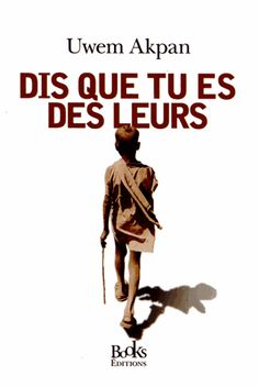 Buy Dis que tu es des leurs by Uwen Akpan and Read this Book on Kobo's Free Apps. Discover Kobo's Vast Collection of Ebooks and Audiobooks Today - Over 4 Million Titles! Roman, Audiobooks, Literature, Ebooks, This Book, Reading, Memes, Cover, Movie Posters