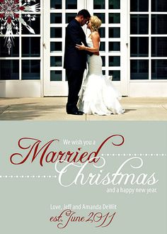 Newlywed Christmas card. What a great idea! Love the wording