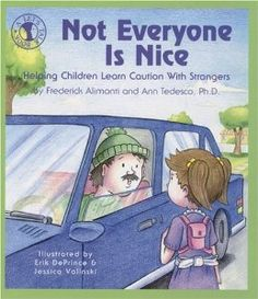 Not Everyone Is Nice: Helping Children Learn Caution with Strangers (Let's Talk)/Frederick Alimonti, Ann Tedesco Ph. Helping Children, My Children, Teaching Kids, Kids Learning, Protective Behaviours, Stranger Danger, Child Safety, Kids Nutrition, Parenting Hacks