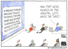 """Funny and very sarcastic cartoons by Tom Fishburne about the Marketing world. The """"Agreed on the hashtag"""" is just one more example to how """"technology can't save a boring idea"""". Internet Marketing, Social Media Marketing, Tech Humor, Social Skills, Hashtags, The Funny, Jokes, Lol, Humor"""