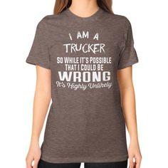 I AM A TRUCKER Unisex T-Shirt (on woman)
