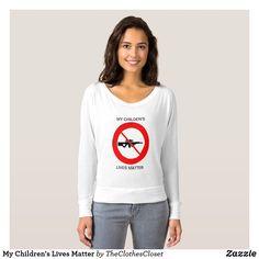 My Children's Lives Matter T-shirt