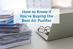 How to Know if You're Buying the Best Air Purifier | Deciding on an air purifier is a big decision, so you need reliable information. This article answers all your questions. Click to read more or PIN to save for later.