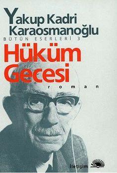 hukum gecesi - yakup kadri karaosmanoglu - iletisim yayinevi  http://www.idefix.com/kitap/hukum-gecesi-yakup-kadri-karaosmanoglu/tanim.asp