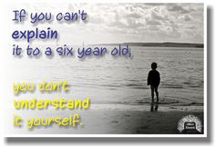 If You Cant Explain It To A Six Year Old, You Dont Understand It Yourself Albert Einstein - NEW Classroom Motivational POSTER