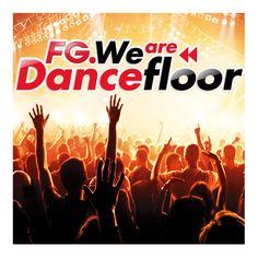 FG We Are Dancefloor - La Nouvelle Référence Du Son Club - https://itunes.apple.com/fr/album/fg-we-are-dancefloor/id905454972 - #Edm #DeepHouse #Electro #Underground #Ahzee #JohnDahlback #BlasterJaxx #ArminVanBuuren #LillyWoodAndThePrick #RobinSchulz #NoirHaze #Deorro #WayneWoods #BenjaminBraxton #Electro #Dancefloor #FG #WeAreDancefloor