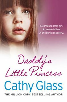 Daddy's Little Princess by Cathy Glass -We have to do the right thing by our children. www.adealwithGodbook.com