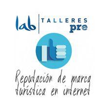 Pre-Labtalleres: Reputación de marca turística en Internet