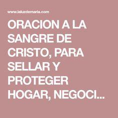 ORACION A LA SANGRE DE CRISTO, PARA SELLAR Y PROTEGER HOGAR, NEGOCIO Y PERSONAS