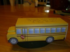"""Bus Driver Thank You Gift (2013).  Says """"Was Lucky To Have You For A Bus Driver"""".  Filled the bus thru opening rear door with mints and lottery tickets.  Used template from cp.c-ij.com"""