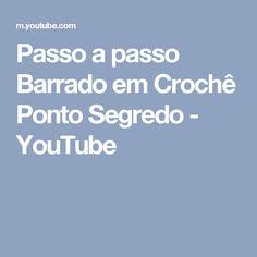 Passo a passo Barrado em Crochê Ponto Segredo - YouTube