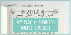 Introducing: My Blog & Business Bullet Journal