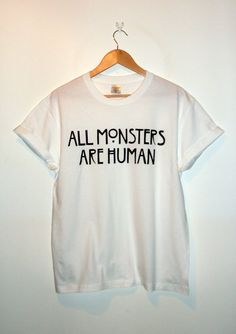American Horror Story Inspired 'All Monsters Are Human' T-Shirt on Etsy, $16.93