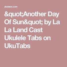 """""""Another Day Of Sun"""" by La La Land Cast Ukulele Tabs on UkuTabs"""