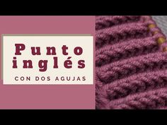 №5►cómo tejer el PUNTO INGLÉS CLÁSICO ► con dos agujas► reversible ► para hombre y mujer ►muy fácil - YouTube Crochet Tablecloth, Knitting Videos, Fashion 2020, Stitch, Sewing, Youtube, Ideas, Crochet Lace Edging, How To Knit