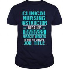 CLINICAL NURSING INSTRUCTOR T Shirts, Hoodies, Sweatshirts. BUY NOW ==►…