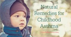 Natural remedies for childhood asthma by www.kulamama.com