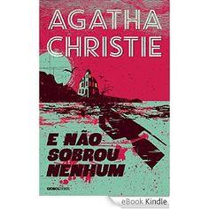 E não sobrou nenhum eBook: Agatha Christie: Amazon.com.br: Loja Kindle