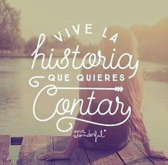 Vive la historia que quieres contar