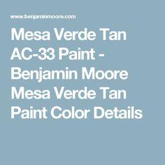Mesa Verde Tan AC-33 Paint - Benjamin Moore Mesa Verde Tan Paint Color Details
