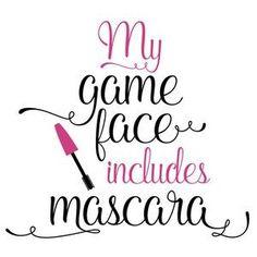 Silhouette Design Store - View Design my game face includes mascara Silhouette Design, Silhouette Cameo, Mary Kay, Farmasi Cosmetics, Diy Cutting Board, Game Face, Diy Wood Signs, Oh Deer, Vinyl Designs