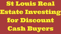 St Louis Real Estate Investing for Discount Cash Buyers. St Louis real estate investing for discount cash buyers and other investors who purchase properties at wholesale in the Saint Louis Missouri area. #realestateinvesting #flippinghouses #flippinghomes #stlouisrealestate #wholesalerealestate #wholesalerealestateinvesting