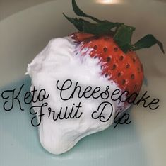 I Made The Pie: keto cheesecake fruit dip