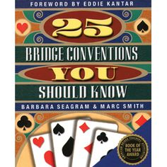 25 Bridge Conventions You Should Know [Seagram/Smith] - http://www.bridgeshop.com.au/books/award-winning-books/25-bridge-conventions-you-should-know-seagram-1161.html