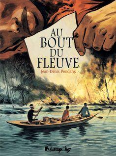La BD De La Semaine : «Au Bout Du Fleuve», Un Voyage Initiatique Dont Vous Ne Sortirez Pas Indemne