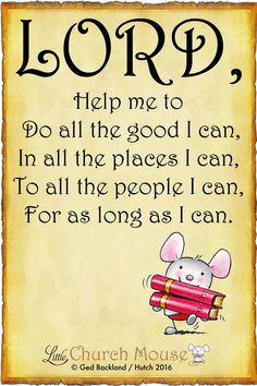 ✞♡✞ Lord, Help me to Do all the good I can, In all the places I can, To all the people I can, For as long as I can.Little Church Mouse 2 July 2016 ✞♡✞ Prayer Verses, Faith Prayer, My Prayer, Serenity Prayer, Religious Quotes, Spiritual Quotes, Spiritual Church, Uplifting Quotes, Inspirational Quotes