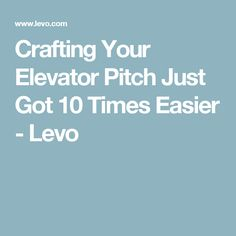 The Guide To Crafting Your Elevator Pitch  Pitch Blogging And Craft
