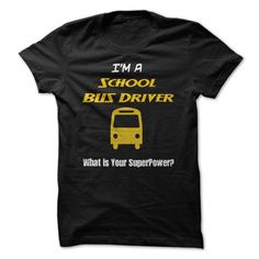 I am a School Bus Driver - What is your superpower T Shirt, Hoodie, Sweatshirt