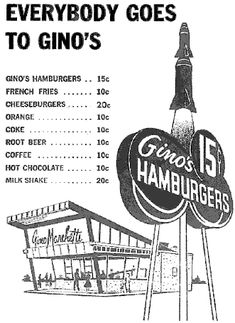 Everybody did go to Gino's - it was the only place you could get Kentucky Fried Chicken.