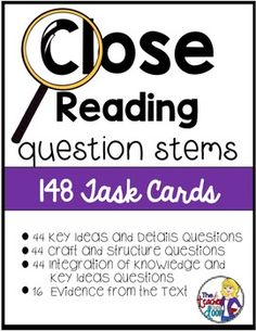 Updated! This is a comprehensive set of 148 questions on Task Cards that teachers can use with any Close Reading text. All of these questions are designed to help your students practice digging deeper into the text and each question can be used with one type of text (Fiction or Informational Text) and sometimes both. Three additional handouts and detailed teacher notes about the process of Close Reading are also included. (TpT Resource)
