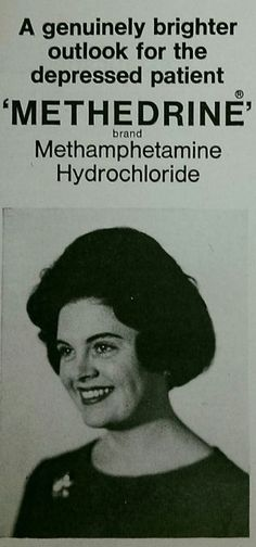 "A 1950s/early 60s period advert for ""Methedrine"" (a brand name for Methamphetamine), commonly prescribed as a diet pill and antidepressant. While they took it, housewives felt full of alertness and activity for the next 12 hours. Addiction was common. ""Genuinely brighter outlook"": yeah, until the crash came and their bodies screamed for the next pill."