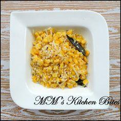 MM's Kitchen Bites: Sweet Corn Thoran/ Sweet Corn Stir Fried With Coconut...old wine, new bottle!!