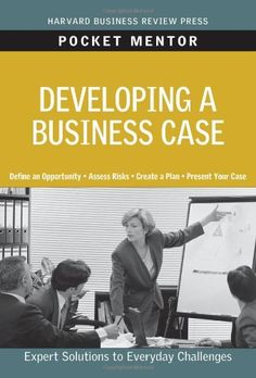 Developing a Business Case (Pocket Mentor) von Harvard Business School Press http://www.amazon.de/dp/1422129764/ref=cm_sw_r_pi_dp_QK7Jvb078KN9R