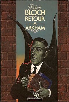 """Retour à Arkham"" (ED. NéO) ~ by Robert BLOCH."