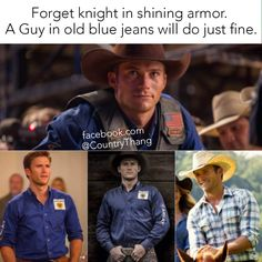 Forget knight in shining armor. A guy in old blue jeans will just fine. Country Girl Quotes, Country Boys, Country Life, Country Music, How I Feel, How To Look Better, Everything Country, The Longest Ride, Scott Eastwood